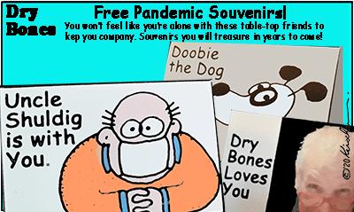 Dry Bones cartoon,pandemic,  freebie,Coronavirus,souvenir,