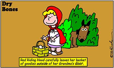 Dry Bones cartoon,pandemic, Life in the Time of Corona,Coronavirus,Red Riding Hood,