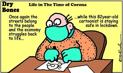 Dry Bones cartoon,pandemic, Life in the Time of Corona,Coronavirus,lockdown,