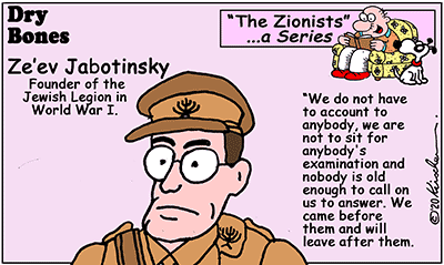 Dry Bones cartoon,Jewish,Israel,Zionists, Zionism, Jabotinsky, WW1, series,