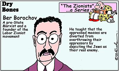 Dry Bones cartoon,Ber Borochov, Israel,Zionists, Zionism, antisemitism,Arab rulers, series,
