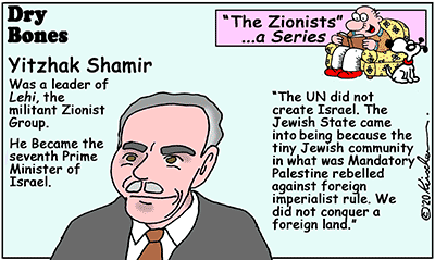 Dry Bones cartoon,Yitzhak Shamir,Lehi,Israel,Zionists, Zionism, series,Prime Minister,