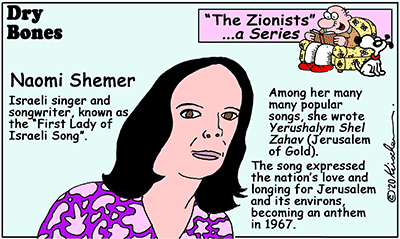 Dry Bones cartoon,Naomi Shemer,Jerusalem,Jerusalem of Gold,Israel,Zionists, Zionism, series,