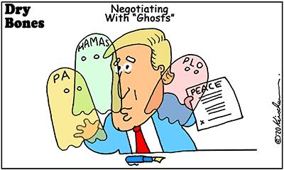 Dry Bones cartoon,Trump, Deal of the Century, Palestinian Arabs,Hamas. PA, PLO,