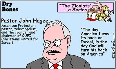 Dry Bones cartoon,Israel,Christians, Zionists, series, Pastor John Hagee,CUFI,America,