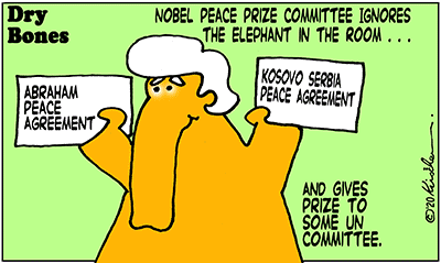 Dry Bones cartoon, Nobel Peace Prize,Trump,Kosovo,Serbia,Peace,Israel,UAE,
