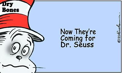 Dry Bones cartoon, America, Dr. Seuss,Cancel Culture,